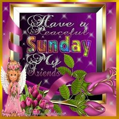 Have A Peaceful Sunday My Friends good morning sunday sunday quotes sunday images sunday pictures sunday quotes and sayings good morniing sunday