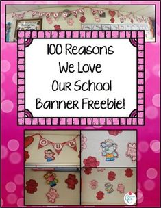 Valentine's Day Freebie  This is a banner you can use to celebrate Valentine's Day and the 100th Day of school. Students come up with 100 reasons why they love their school.   Click here for more information regarding this freebie!  ^This link is not live until 1/19/2015