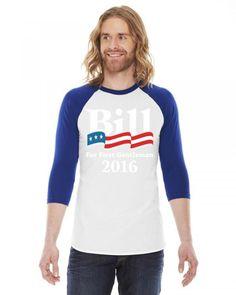 BILL CLINTON FOR FIRST GENTLEMAN 2016 3/4 Sleeve Shirt