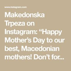 """Makedonska Trpeza on Instagram: """"Happy Mother's Day to our best, Macedonian mothers! Don't forget to call and treat your moms today, they deserve it!! 💐💐🌹"""" Happy Mother S Day, Happy Mothers, Treat Yourself, Macedonian Food, Don't Forget, Treats, Mom, Instagram, Sweet Like Candy"""