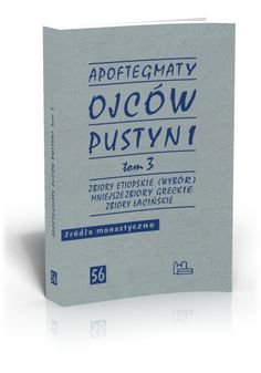 Apoftegmaty Ojców Pustyni t. 3  http://tyniec.com.pl/product_info.php?cPath=6&products_id=768