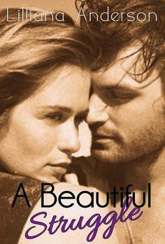 A Beautiful Struggle (Beautiful #1) by Lilliana Anderson