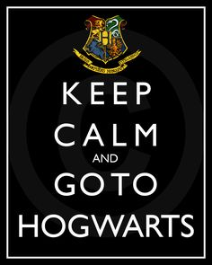 Keep Calm Series-Keep Calm and Go To Hogwarts-8x10-inch Digital Printable Sheet. $3.00, via Etsy.
