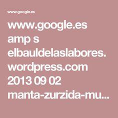www.google.es amp s elbauldelaslabores.wordpress.com 2013 09 02 manta-zurzida-multicolor amp