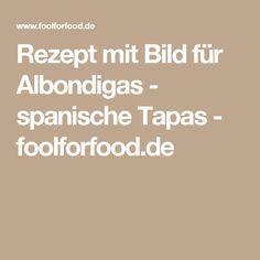 Rezept mit Bild für Albondigas - spanische Tapas - foolforfood.de