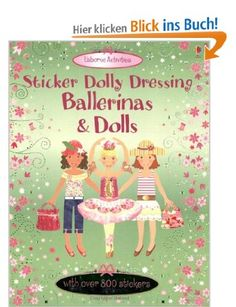 Sticker Dolly Dressing. Ballerinas and Dolls Usborne Sticker Dolly Dressing: Amazon.de: Leonie Pratt, Fiona Watt, Stella Baggot, Vici Leyhan...