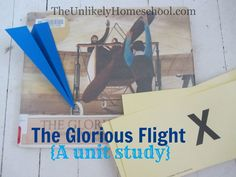 Ideas for a unit study using the FIAR book The Glorious Flight Teaching Us History, Teaching Social Studies, History Education, Paper Airplane Book, Flight Lessons, American History Lessons, Five In A Row, Best Children Books, Kindergarten Lessons