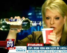 """Nancy Grace pouring vodka in a cup on TV to mock Toni Medrano, the so-called """"Vodka Mom"""", who committed suicide a day after calling into Grace's show. Grace was guilty of wrongful death and settled out of court for a second time"""