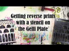 Getting Reverse Prints with a Stencil on the Gelli Plate® -- I'm sharing how to use the Gelli Plate® to create a reverse print (or to use the negative or positive images) with my arches stencil.