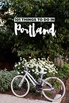 101 Things to Do in Portland Oregon - the Ultimate Portland Bucket List // localadventurer.com