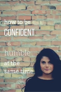 How to be confident and humble at the same time