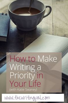It can be hard to make writing a priority, but it is worth the effort. When we make writing a priority we can realize our dreams and be our best selves. Learn how to make writing a priority!