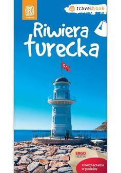 Riwiera turecka. Travelbook. Wydanie 1 - Witold Korsak #bezdroza #turkey #turcja