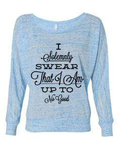 Harry Potter inspired - Light Weight Raglan slouchy pullover sweatshirt I solemnly swear that i am up to no good