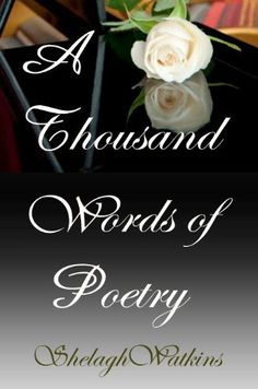 A Thousand Words of Poetry by Shelagh Watkins, amzn.cm Written between 2005 ans 2012 1 Year Olds, Kindle, Homeschool, Poetry, Amazon, Words, Children, Kids, Amazons