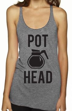 """Coffee & Muscles! If you are like me, you need your caffeine """"fix"""" before #yoga. POT HEAD #workout tank by NoBull Woman. Click here to buy http://nobullwoman-apparel.com/collections/fitness-tanks-workout-shirts/products/pot-head-coffee-tank-top"""