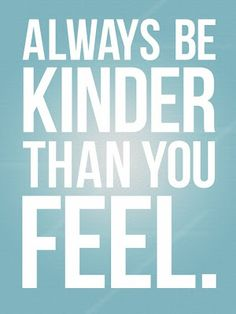 Love this!  Be kind to your students, even when they are pushing your buttons.  Teach by example!