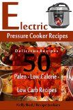 Electric Pressure Cooker Recipes - 50 Delicious Recipes - Paleo, Low Calorie, Low Carb Recipes - (Low Sugar Recipes, Clean Eating) - http://howtomakeastorageshed.com/articles/electric-pressure-cooker-recipes-50-delicious-recipes-paleo-low-calorie-low-carb-recipes-low-sugar-recipes-clean-eating/