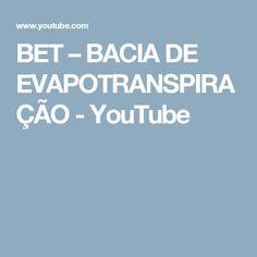 BET – BACIA DE EVAPOTRANSPIRAÇÃO - YouTube