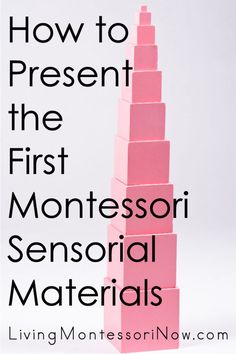 Presentations and resources for the first Montessori sensorial materials, including recommendations for Montessori homeschoolers - Living Montessori Now Montessori Toddler Rooms, Montessori Homeschool, Montessori Elementary, Montessori Classroom, Montessori Activities, Homeschooling, Montessori Theory, Toddler Classroom, Teaching Kindergarten