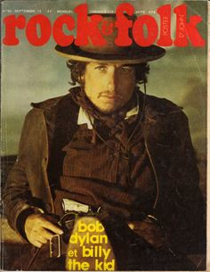 "Bob Dylan as ""Alias"" in the movie ""Pat Garret and Billy the kid"", cover french magazine ""Rock & Folk"" 1973 september."
