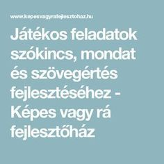 Játékos feladatok szókincs, mondat és szövegértés fejlesztéséhez - Képes vagy rá fejlesztőház Primary School, Elementary Schools, Parenting Advice, Kids And Parenting, Leo, Dysgraphia, Play To Learn, Monet, Crafts For Kids