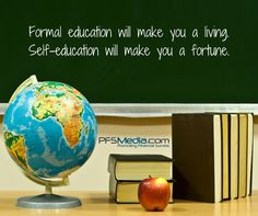 Formal education will make you a living. Self-education will make you a fortune. www.pfsmedia.com #pfs #pfsmedia #primerica #fortune #selfeducation