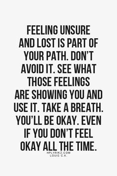 "When I want to just cry...it's OK to be feeling ""off""...accept it, don't resist. This too shall pass."