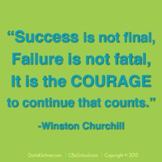 """Success is not final, failure is not fatal, it is the courage to continue that counts."" Winston Churchill Creative Biz School Interview with Rivka Kawano.  www.cbizschool.com"