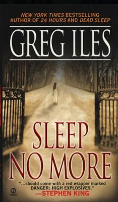 Sleep No More by Greg Iles, Click to Start Reading eBook, The beautiful stranger John Waters has just met reminds him too much of his old girlfriend-because sh