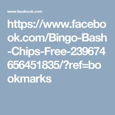 https://www.facebook.com/Bingo-Bash-Chips-Free-239674656451835/?ref=bookmarks