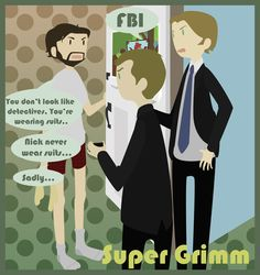 Super-Grimm Aka: Supernatural/Grimm (okay I know this is like kind of a Nick/Monroe thing but I've never seen SuperGrimm before so I had to repin :) Must find more of this)