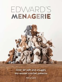 Amazon.com: Edward's Menagerie: Over 40 Soft and Snuggly Toy Animal Crochet Patterns eBook: Kerry Lord: Kindle Store
