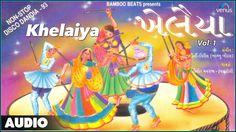 Khelaiya - Vol-1 : Non-Stop Disco Dandia    Non-Stop Gujarati Garba Songs