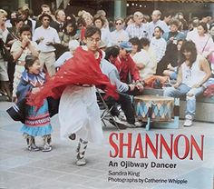 Picture book. Shannon: An Ojibway Dancer (We Are Still Here) by Sandra King, photos by Catherine Whipple