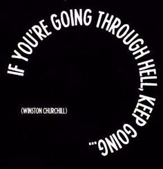 """If you're going through hell…"" Winston Churchill - Quotable Card"
