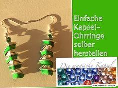 DIY-Einfache Kapsel-Ohrringe - Schmuck Anleitung - die magische (Kaffee-) Kapsel - YouTube