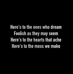 Here's to the ones who dream - Lala Land