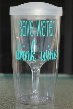 Save Water Drink Wine vino2go wine tumbler with Ice Clear lid and Turquoise vinyl. $18.00, via Etsy.