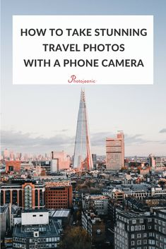 How to Do Pro-Quality Travel Photography with Your Smartphone Camera & 43 best PHOTOGRAPHY | Smartphone Photography images on Pinterest in ...