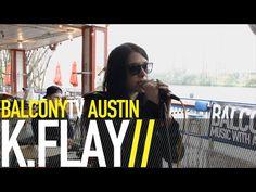 K.FLAY · K.FLAY - MAKE ME FADE · Videos · BalconyTV #kflay #austin #texas #performance #music #travel #rap #sing #singing #music #musicwithaview www.balconytv.com