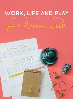 Struggling to give yourself recognition for the little things? FREE exercise printable in visualizing your dream week.