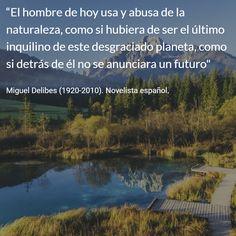 Miguel Delibes (1920-2010). Novelista español. #citas #frases