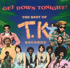 Get Down Tonight: Best of T.K. Records - Various Artists | Songs, Reviews, Credits | AllMusic