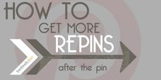 How to Get More Repins After the Pin