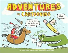Adventures in Cartooning: How to Turn Your Doodles into Comics | ALSC - Graphic Novels for Children