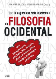 Prof. Altair Aguilar OS 100 ARGUMENTOS MAIS IMPORTANTES DA FILOSOFIA OCIDENTAL.