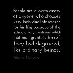 I couldn't have agreed more. Maybe you were my past lover Nietzsche... Why aren't you alive during my time?!