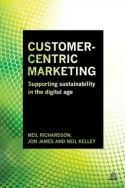 In Customer-Centric Marketing, Neil Richardson, Jon James, and Neil Kelley use case studies in connection with marketing tools and theories to provide a step-by-step framework for communicating environmental sustainability via digital marketing. Buying is based on consumer beliefs, attitudes, and expectations, all of which are shaped by the sustainability continuum.