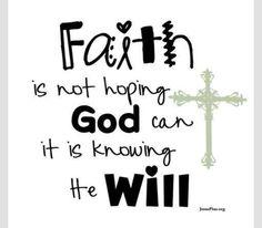 """Fe nao """"esperar"""" que Deus pode fazer alguma coisa, e saber que Ele ira fazer alguma coisa."""